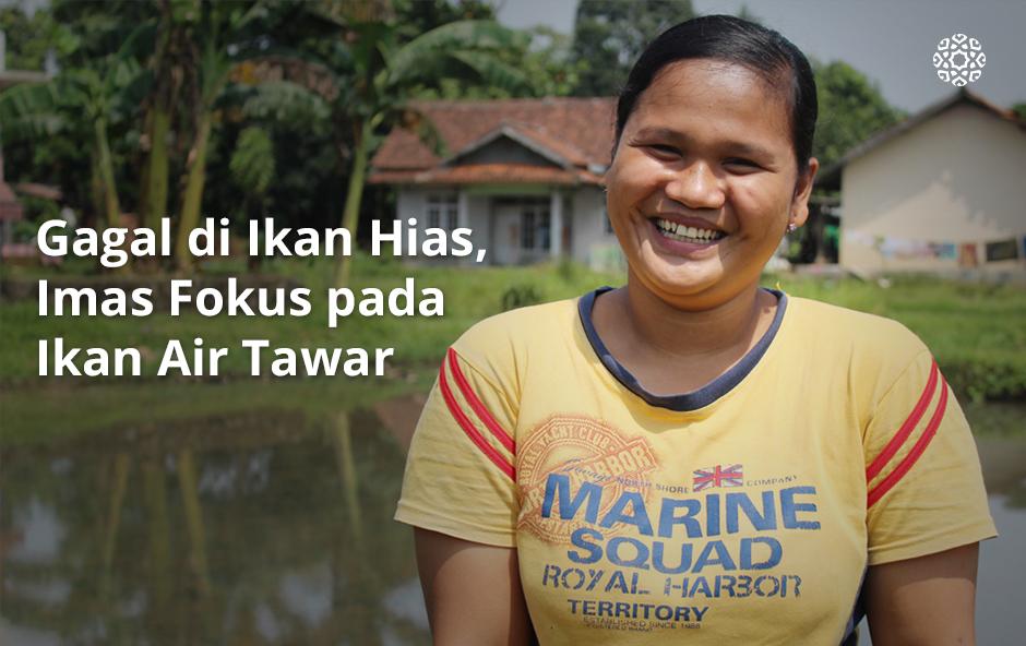 Sukses Lewat Bisnis Ternak Ikan, Imas Mampu Jadi Perempuan Mandiri