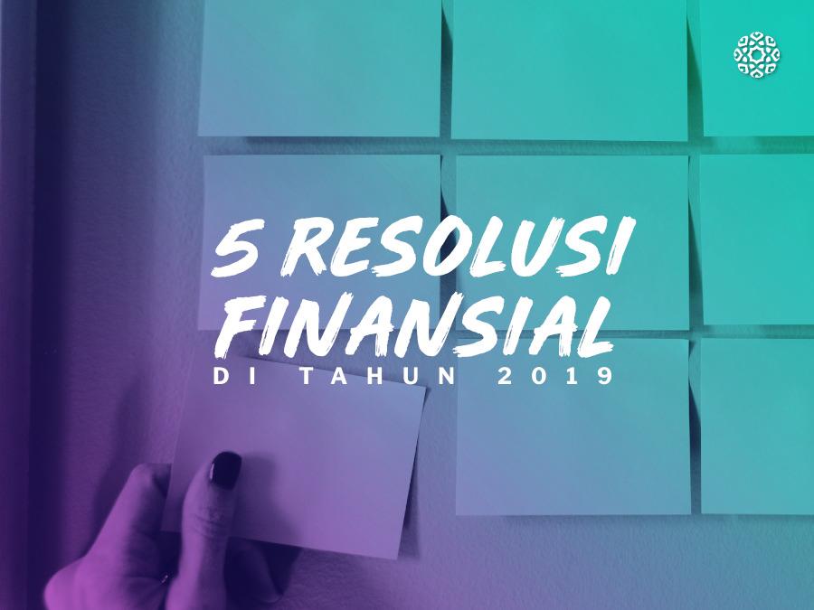 5 Resolusi Finansial di Tahun 2019